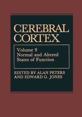 Cerebral Cortex: Volume 9: Normal and Altered States of Function - Cerebral Cortex 9 (Hardback)