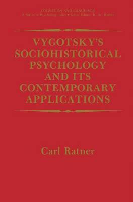 Vygotsky's Sociohistorical Psychology and its Contemporary Applications - Cognition and Language: A Series in Psycholinguistics (Hardback)