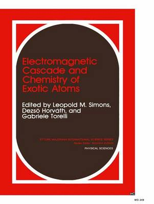 Electromagnetic Cascade and Chemistry of Exotic Atoms - Ettore Majorana International Science Series 52 (Hardback)