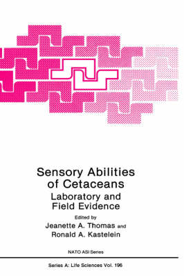 Sensory Abilities of Cetaceans: Laboratory and Field Evidence - NATO Science Series A 196 (Hardback)