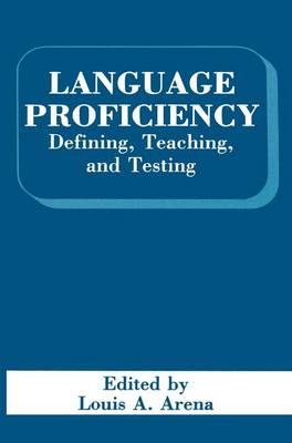 Language Proficiency: Defining, Teaching, and Testing (Hardback)