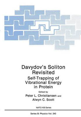 Davydov's Soliton Revisited: Self-Trapping of Vibrational Energy in Protein - NATO Science Series B 243 (Hardback)