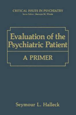Evaluation of the Psychiatric Patient: A Primer - Critical Issues in Psychiatry (Hardback)