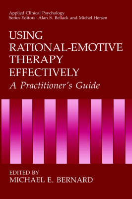 Using Rational-Emotive Therapy Effectively: A Practitioner's Guide - NATO Science Series B (Hardback)