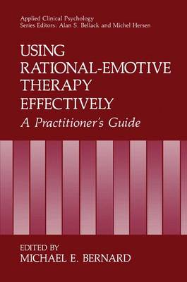 Using Rational-Emotive Therapy Effectively: A Practitioner's Guide - NATO Science Series B (Paperback)