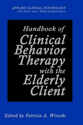 Handbook of Clinical Behavior Therapy with the Elderly Client - NATO Science Series B (Hardback)