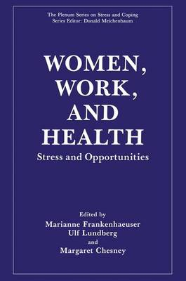 Women, Work and Health: Stress and Opportunities - Plenum Series on Stress & Coping (Hardback)