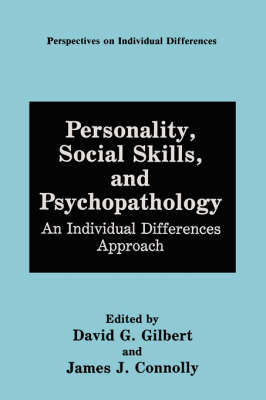 Personality, Social Skills, and Psychopathology: An Individual Differences Approach - Perspectives on Individual Differences (Hardback)