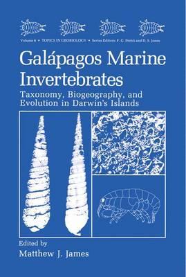 Galapagos Marine Invertebrates: Taxonomy, Biogeography, and Evolution in Darwin's Islands - Topics in Geobiology 8 (Hardback)
