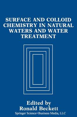 Surface and Colloid Chemistry in Natural Waters and Water Treatment (Hardback)