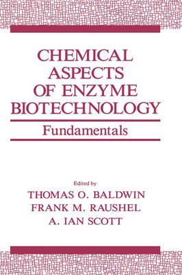 Chemical Aspects of Enzyme Biotechnology: Fundamentals - Industry-University Cooperative Chemistry Program Symposia (Hardback)
