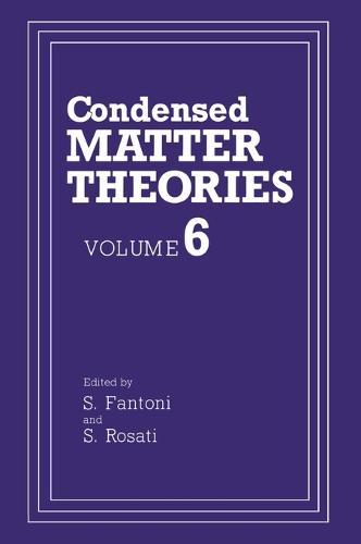 Condensed Matter Theories: v. 6 - Condensed Matter Theory 6 (Hardback)