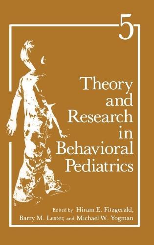 Theory and Research in Behavioural Paediatrics: v. 5 (Hardback)