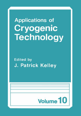 Applications of Cryogenic Technology - Applications of Cryogenic Technology 10 (Hardback)