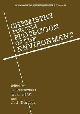Chemistry for Protection of the Environment: 7th: International Conference Proceedings - Environmental Science Research 42 (Hardback)