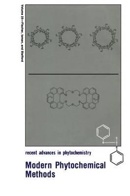 Modern Phytochemical Methods - Recent Advances in Phytochemistry 25 (Hardback)