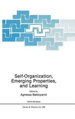 Self-Organization, Emerging Properties, and Learning - NATO Science Series B 260 (Hardback)