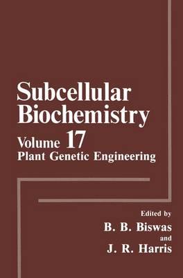 Plant Genetic Engineering - Subcellular Biochemistry 17 (Hardback)
