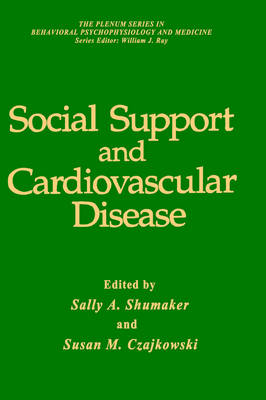 Social Support and Cardiovascular Disease - The Springer Series in Behavioral Psychophysiology and Medicine (Hardback)