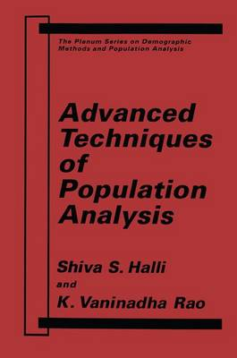 Advanced Techniques of Population Analysis - The Springer Series on Demographic Methods and Population Analysis (Paperback)