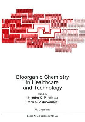Bioorganic Chemistry in Healthcare and Technology - NATO Science Series A 207 (Hardback)