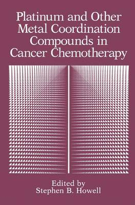 Platinum and Other Metal Coordination Compounds in Cancer Chemotherapy (Hardback)