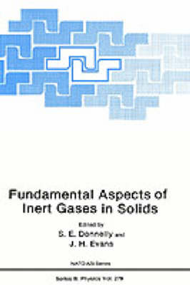 Fundamental Aspects of Inert Gases in Solids - NATO Science Series B 279 (Hardback)