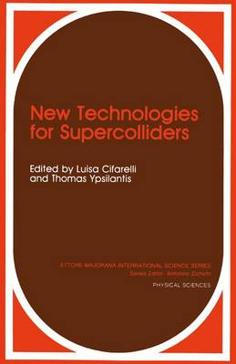 New Technologies for Supercolliders - Ettore Majorana International Science Series 57 (Hardback)