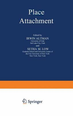Place Attachment - Human Behavior & Environment (Hardback)