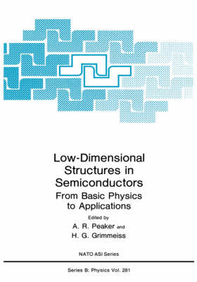 Low-Dimensional Structures in Semiconductors: From Basic Physics to Applications - NATO Science Series B 281 (Hardback)