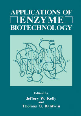 Applications of Enzyme Biotechnology - Industry-University Cooperative Chemistry Program Symposia (Hardback)