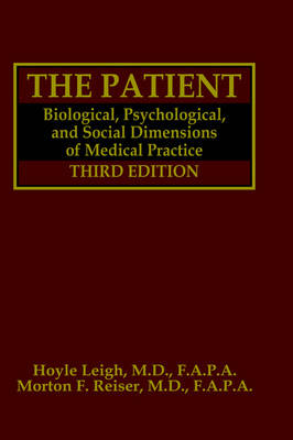 The Patient: Biological, Psychological, and Social Dimensions of Medical  Practice (Hardback)