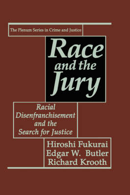 Race and the Jury: Racial Disenfranchisement and the Search for Justice - The Plenum Series in Crime and Justice (Hardback)