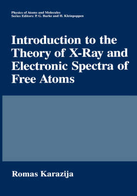 Introduction to the Theory of X-Ray and Electronic Spectra of Free Atoms - Physics of Atoms and Molecules (Hardback)