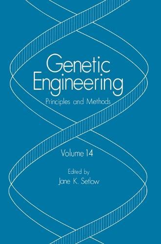 Genetic Engineering: v. 14: Principles and Methods (Hardback)