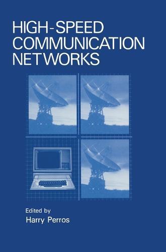 High-speed Communication Networks: Proceedings of TriComm '92 Held in Raleigh, North Carolina, February 27-28, 1992 (Hardback)