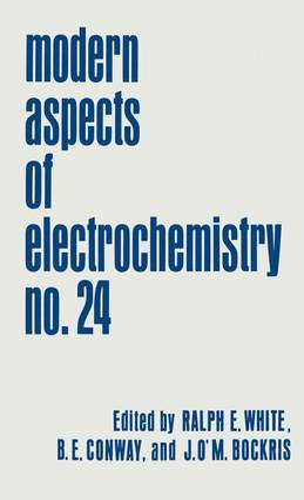 Modern Aspects of Electrochemistry: No. 24 - Modern Aspects of Electrochemistry 24 (Hardback)