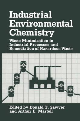 Industrial Environmental Chemistry: Waste Minimization in Industrial Processes and Remediation of Hazardous Waste - Industry-University Cooperative Chemistry Program Symposia (Hardback)