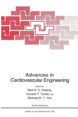 Advances in Cardiovascular Engineering: Proceedings of a NATO Asi Held in Malaga, Spain, December 4-14, 1991 - NATO Science Series A v. 235 (Hardback)
