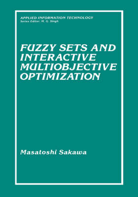 Fuzzy Sets and Interactive Multiobjective Optimization - Applied Information Technology (Hardback)
