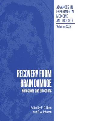 Recovery from Brain Damage: Reflections and Directions: Proceedings of a European Brain and Behavior Society Workshop Held in London, England, April 11-13, 1991 - Advances in Experimental Medicine and Biology v. 325 (Hardback)