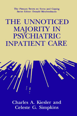 The Unnoticed Majority in Psychiatric Inpatient Care - Springer Series on Stress and Coping (Hardback)