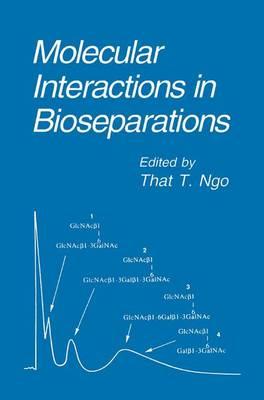 Molecular Interactions in Bioseparations (Hardback)