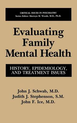 Evaluating Family Mental Health: History, Epidemiology, and Treatment Issues - Critical Issues in Psychiatry (Hardback)