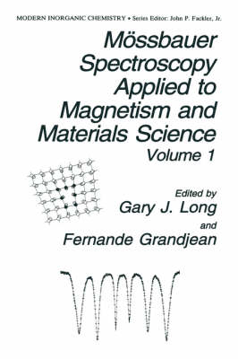 Moessbauer Spectroscopy Applied to Magnetism and Materials Science - Modern Inorganic Chemistry 1 (Hardback)
