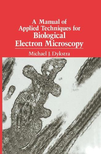 A Manual of Applied Techniques for Biological Electron Microscopy (Hardback)