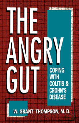 The Angry Gut: Coping With Colitis And Crohn's Disease (Hardback)