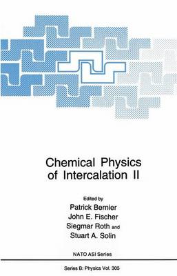 Chemical Physics of Intercalation: Proceedings of a NATO ASI Held at the Chateau de Bonas, France, June 29-July 19, 1992 2nd - NATO Science Series B: Physics v. 305 (Hardback)