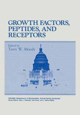 Growth Factors, Peptides and Receptors: Proceedings of the XIIth Washington International Spring Symposium at George Washington University Held in Washington, D.C., June 1-5, 1992 - GWUMC Department of Biochemistry Annual Spring Symposium S. (Hardback)