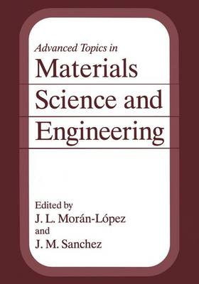 Advanced Topics in Materials Science and Engineering: Proceedings of the First Mexico-U.S.A. Symposium on Materials Science and Engineering Held in Ixtapa, Guerrero, Mexico, September 24-27, 1991 (Hardback)